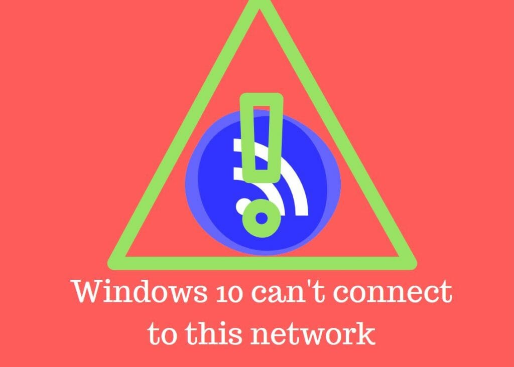 windows 10 can't connect to this network
