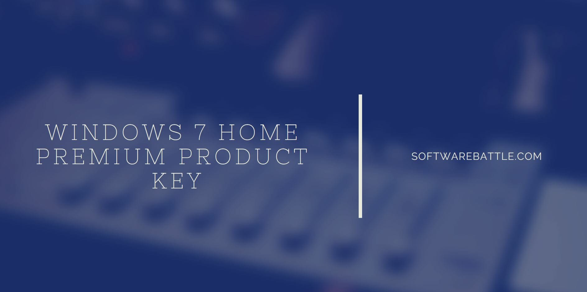 WORKING Windows 7 Home Premium Product Key - SoftwareBattle