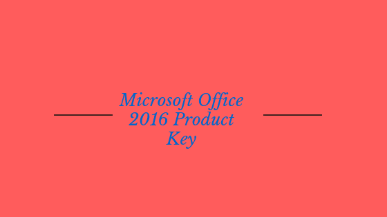 office 2016 working product key 2018