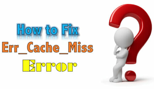 ERR_CACHE_MISS-Error