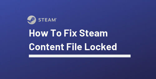 Steam-Content-File-Locked